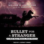 Bullet For A Stranger, J. A. Johnstone
