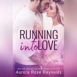 Running Into Love, Aurora Rose Reynolds