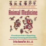 Animal Medicine A Curanderismo Guide to Shapeshifting, Journeying, and Connecting with Animal Allies, Erika Buenaflor