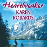Heartbreaker, Karen Robards
