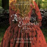 Reforming Elizabeth, Lorin Grace