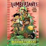 Lumberjanes The Good Egg, Mariko Tamaki