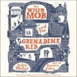 The Whiz Mob and the Grenadine Kid, Colin Meloy
