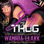 Justify My Thug The Thug Series, Book 6, Wahida Clark