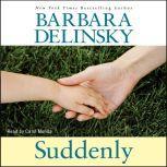 Suddenly, Barbara Delinsky