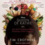 The Queen of Katwe A Story of Life, Chess, and One Extraordinary Girl, Tim Crothers