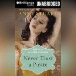 Never Trust a Pirate, Anne Stuart