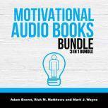 Motivational Audio Books Bundle: 3 in 1 Bundle, Motivation Manifesto,  Motivation, Posture, Adam Brown