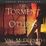 The Torment of Others, Val McDermid