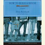 How to Build a House, Dana Reinhardt