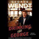 Drinking with George A Barstool Professional's Guide to Beer, George Wendt
