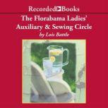 The Florabama Ladies' Auxiliary and Sewing Circle, Lois Battle