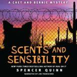 Scents and Sensibility A Chet and Bernie Mystery, Spencer Quinn