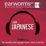 Rapid Japanese, Vols. 1 & 2, Earworms Learning
