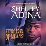A Gentleman of Means A Steampunk Adventure Novel, Shelley Adina