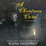 A Christmas Carol A Full-Cast Audio Drama, Charles Dickens