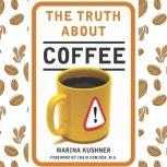 The Truth About Coffee, Marina Kushner