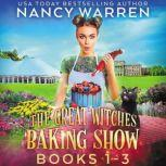 Great Witches Baking Show Cozy Mysteries Boxed Set Books 1-3, Nancy Warren