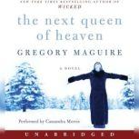 The Next Queen of Heaven, Gregory Maguire