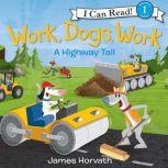 Work, Dogs, Work, James Horvath