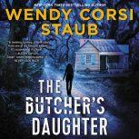 The Butcher's Daughter A Foundlings Novel, Wendy Corsi Staub