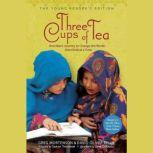 Three Cups of Tea: Young Readers Edition Young Reader's Edition, Greg Mortenson