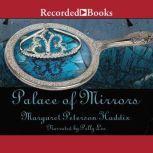 Palace of Mirrors, Margaret Peterson Haddix
