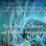 The Vampires, Scones, and Edmund Herondale, Cassandra Clare