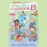 The Disastrous Magical Wishes of Classroom 13, Honest Lee