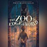 The Zoo at the Edge of the World, Eric Kahn Gale