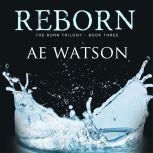 Reborn, AE Watson