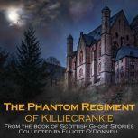 The Phantom Regiment of Killiecrankie, Elliott O'Donnell