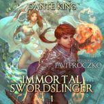 Immortal Swordslinger Book 1, Dante King