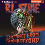 The Creatures from Beyond Beyond, R.L. Stine