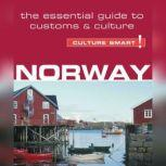 Norway - Culture Smart! The Essential Guide to Customs & Culture, Linda March