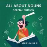All About Nouns (Special Edition), Miles Duke ll
