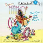 Fancy Nancy: Hair Dos and Hair Don'ts, Jane O'Connor