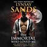 The Immortal Who Loved Me An Argeneau Novel, Lynsay Sands