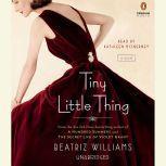 Tiny Little Thing, Beatriz Williams