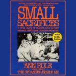 Small Sacrifices, Ann Rule