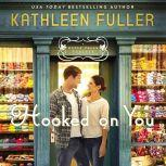 Hooked on You, Kathleen Fuller