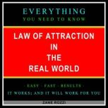 Law of Attraction in the Real World How to Use Positive Thinking to Actually Get the Things You Desire Now Instead of Simply Wishing, Zane Rozzi