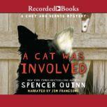 A Cat Was Involved A Chet and Bernie Mystery Short Story, Spencer Quinn