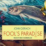 Fool's Paradise, John Gierach