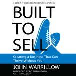Built to Sell Creating a Business That Can Thrive Without You, John Warrillow
