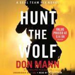 Hunt the Wolf A SEAL Team Six Novel, Don Mann
