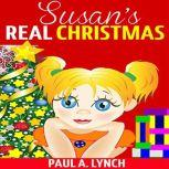 Susan's Real Christmas, Paul A. Lynch