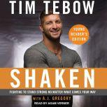 Shaken Young Readers Edition: Fighting to Stand Strong No Matter What Comes Your Way, Tim Tebow