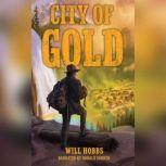 City of Gold, Will Hobbs
