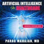 Artificial Intelligence in Healthcare, Dr Parag Suresh Mahajan MD
